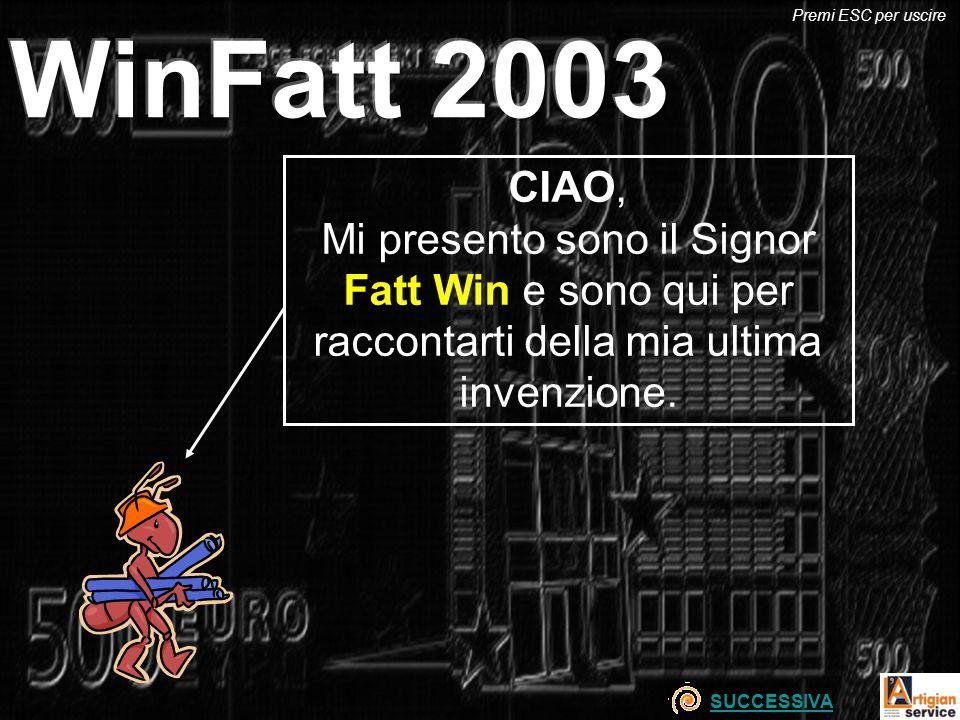 WinFatt 2003 CIAO, Mi presento sono il Signor Fatt Win e sono qui per