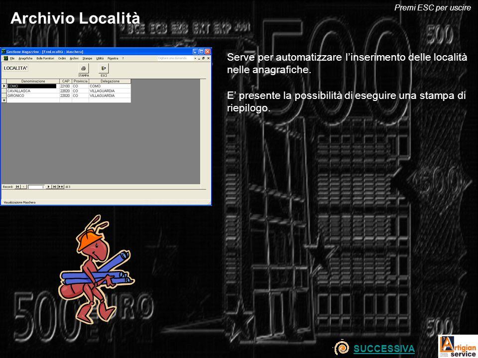 Premi ESC per uscire Archivio Località. Serve per automatizzare l'inserimento delle località nelle anagrafiche.