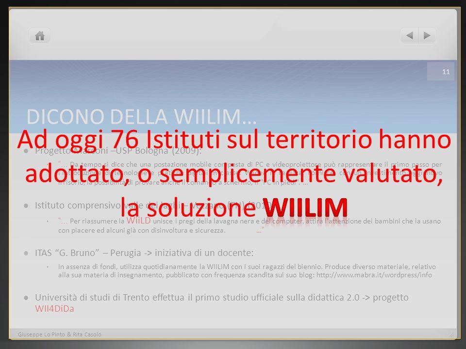 Ad oggi 76 Istituti sul territorio hanno adottato, o semplicemente valutato, la soluzione WIILIM