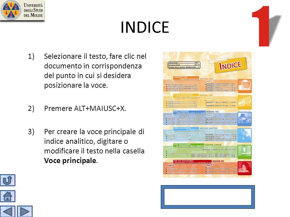 INDICE Selezionare il testo, fare clic nel documento in corrispondenza del punto in cui si desidera posizionare la voce.