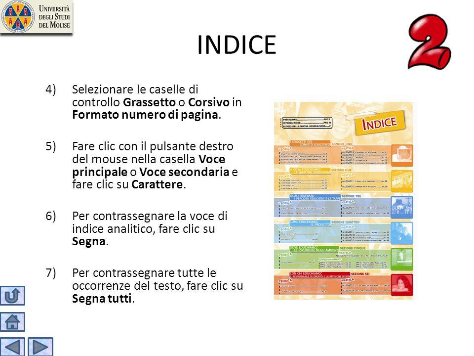 INDICE Selezionare le caselle di controllo Grassetto o Corsivo in Formato numero di pagina.