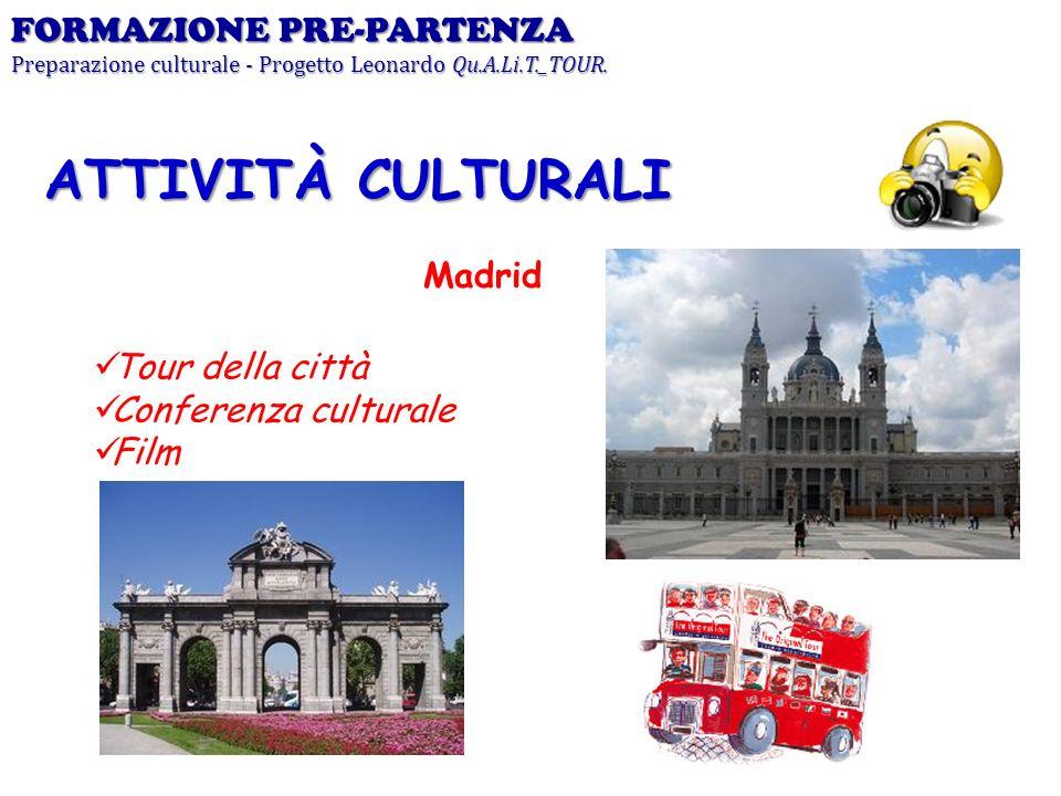 ATTIVITÀ CULTURALI FORMAZIONE PRE-PARTENZA Madrid Tour della città