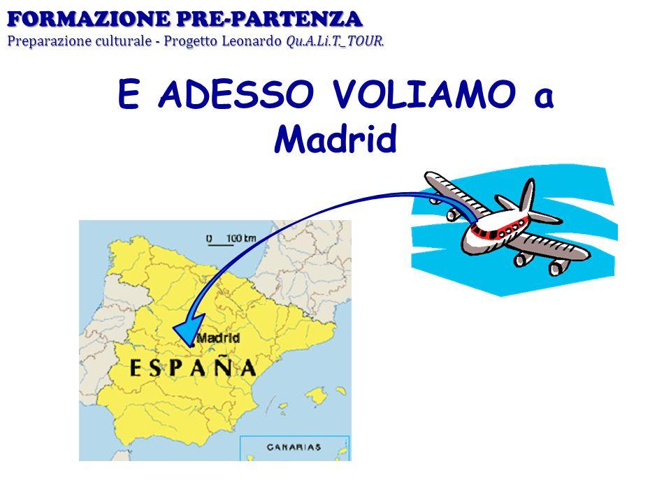 E ADESSO VOLIAMO a Madrid