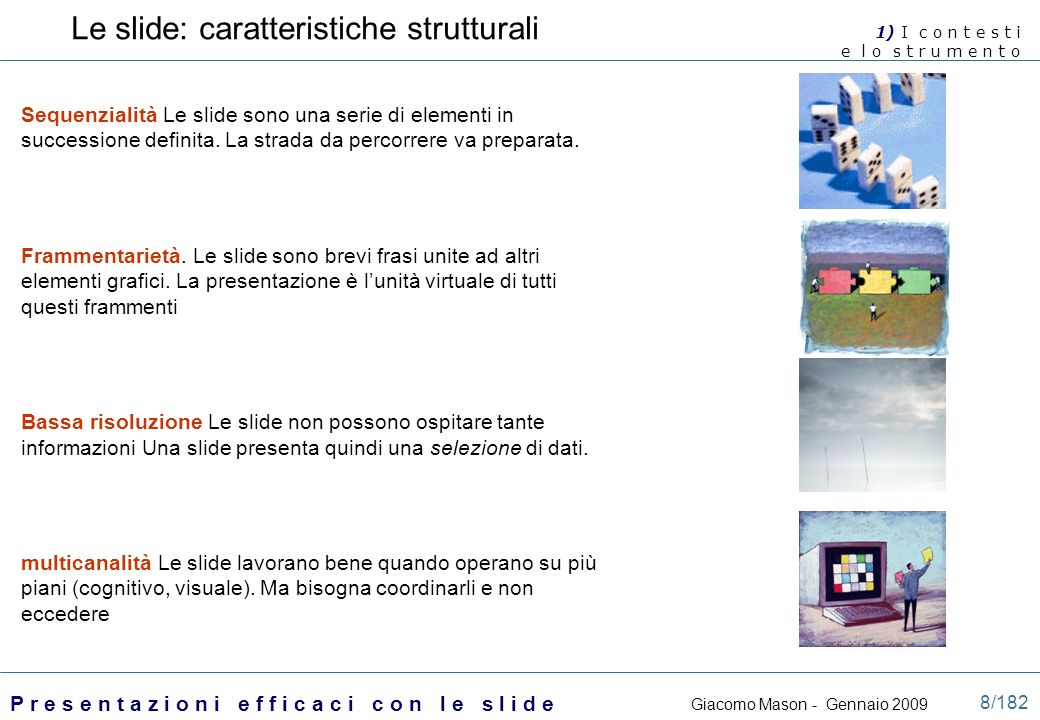 Le slide: caratteristiche strutturali