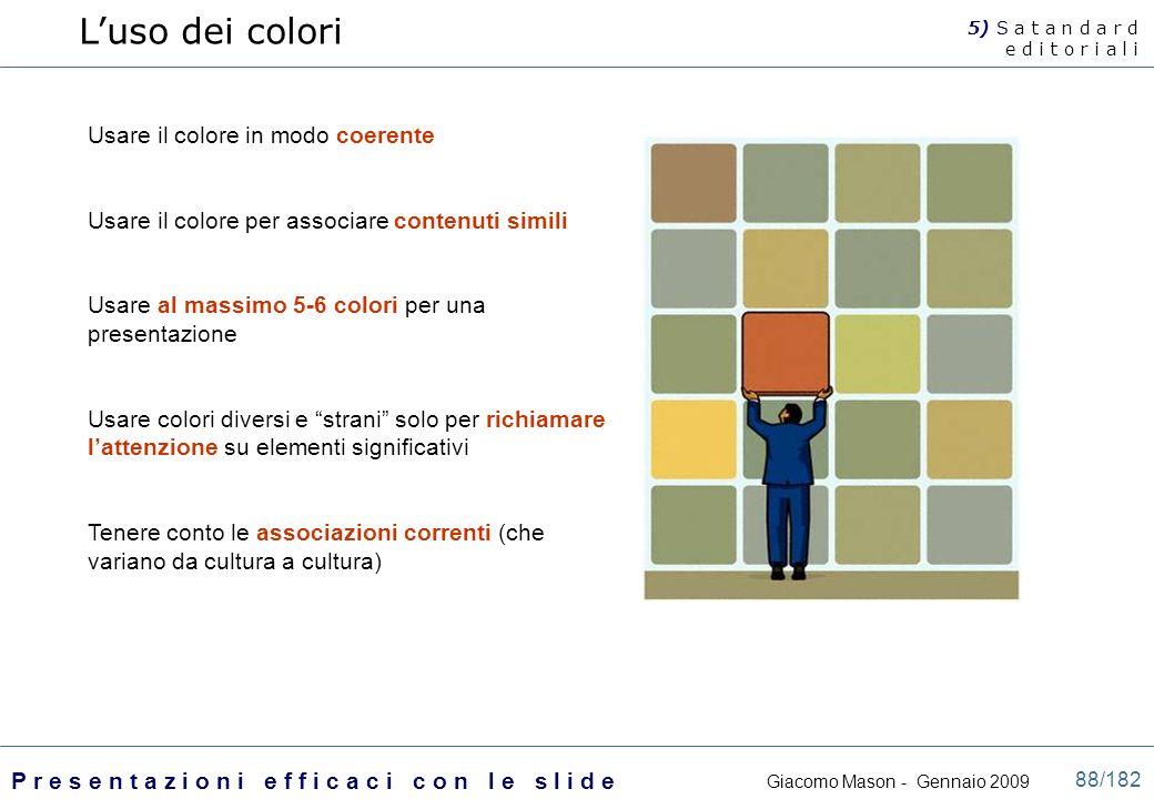 L'uso dei colori Usare il colore in modo coerente
