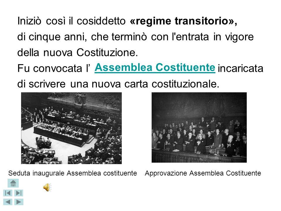 Iniziò così il cosiddetto «regime transitorio»,