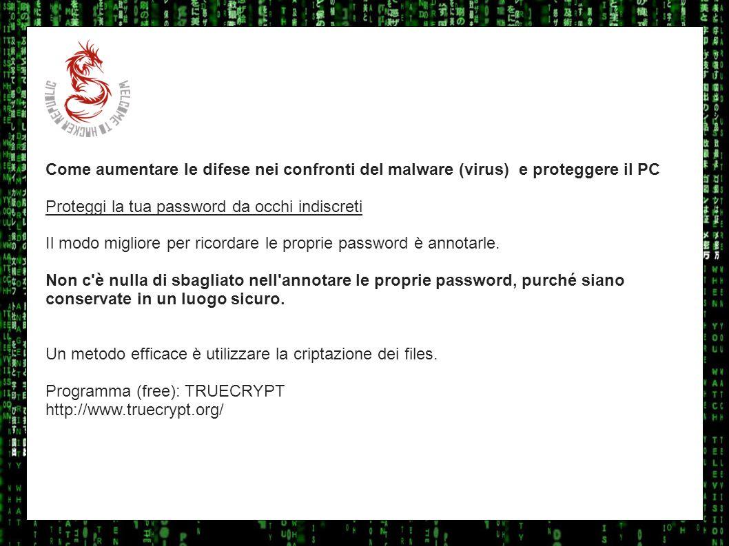 I sulla geoCome aumentare le difese nei confronti del malware (virus) e proteggere il PC. Proteggi la tua password da occhi indiscreti.