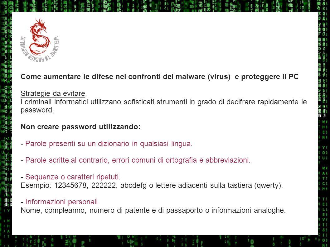 I sulla geo Come aumentare le difese nei confronti del malware (virus) e proteggere il PC. Strategie da evitare.
