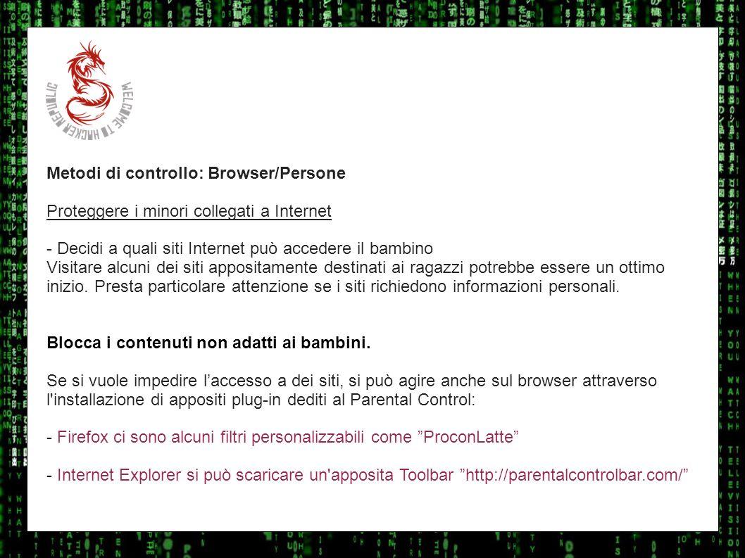 I sulla geoMetodi di controllo: Browser/Persone. Proteggere i minori collegati a Internet. - Decidi a quali siti Internet può accedere il bambino.