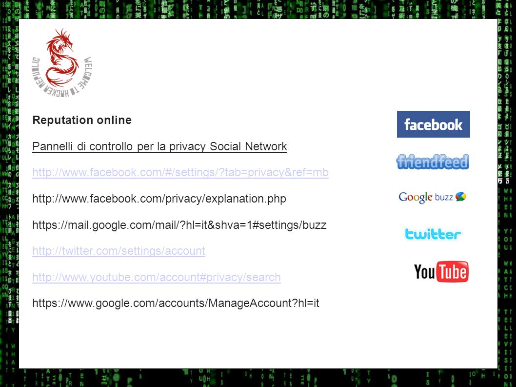 I sulla geo Reputation online. Pannelli di controllo per la privacy Social Network. http://www.facebook.com/#/settings/ tab=privacy&ref=mb.