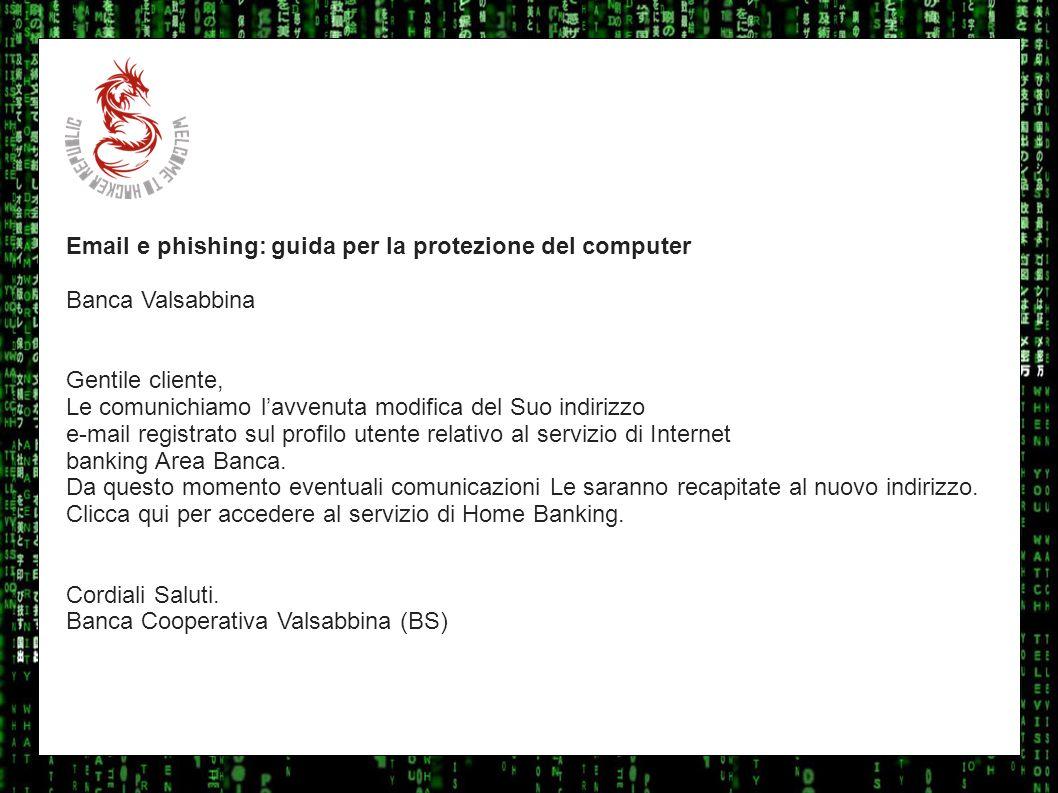 I sulla geo Email e phishing: guida per la protezione del computer. Banca Valsabbina. Gentile cliente,