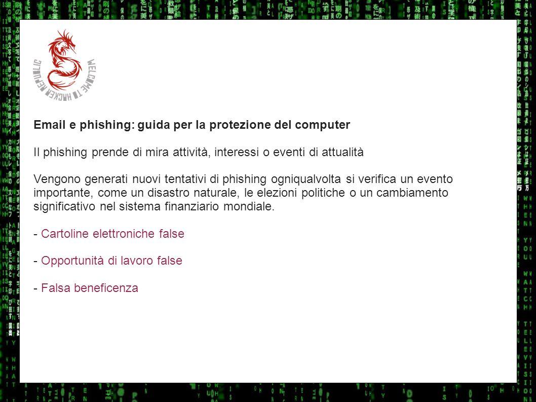 I sulla geoEmail e phishing: guida per la protezione del computer. Il phishing prende di mira attività, interessi o eventi di attualità.