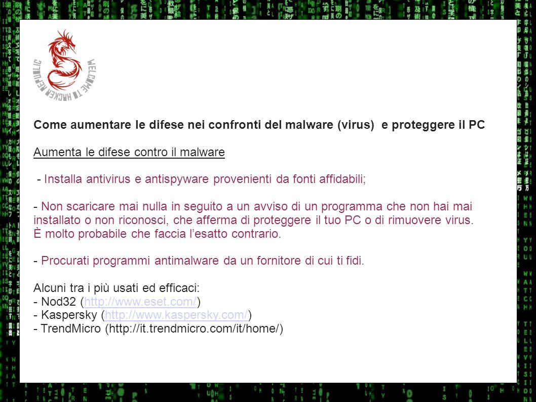 I sulla geo Come aumentare le difese nei confronti del malware (virus) e proteggere il PC. Aumenta le difese contro il malware.