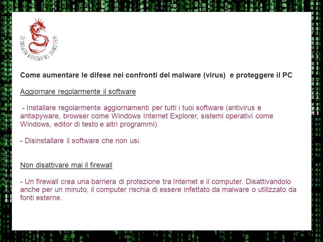 I sulla geo Come aumentare le difese nei confronti del malware (virus) e proteggere il PC. Aggiornare regolarmente il software.