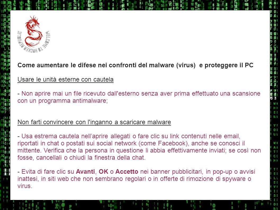 I sulla geoCome aumentare le difese nei confronti del malware (virus) e proteggere il PC. Usare le unità esterne con cautela.