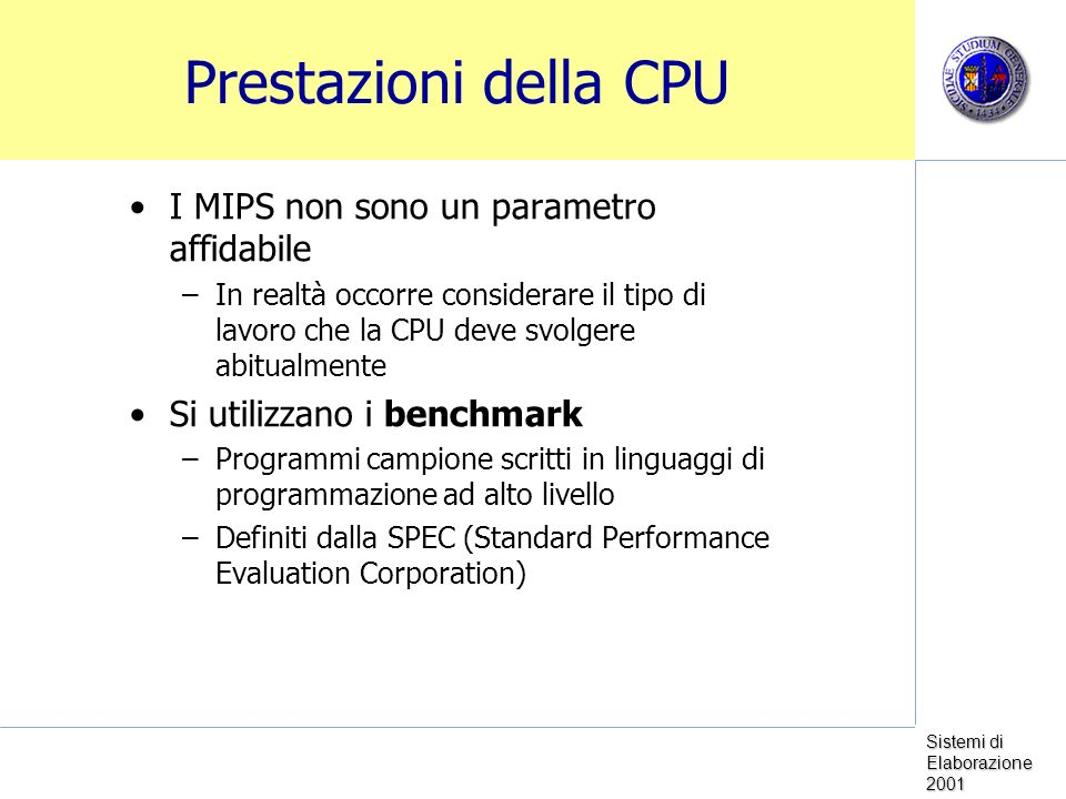 Prestazioni della CPU I MIPS non sono un parametro affidabile