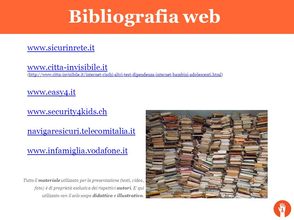 Bibliografia web www.sicurinrete.it. www.citta-invisibile.it.