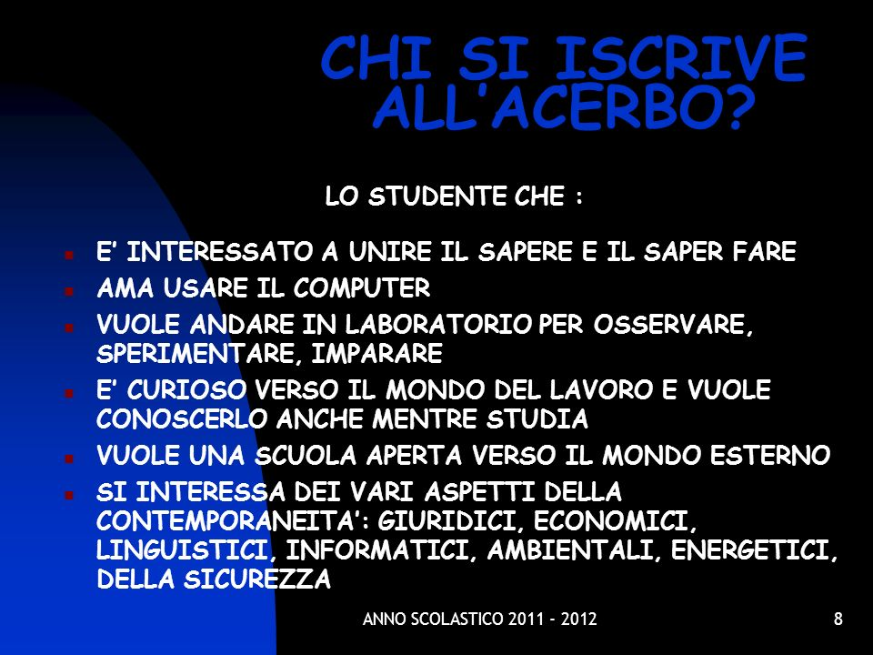 CHI SI ISCRIVE ALL'ACERBO