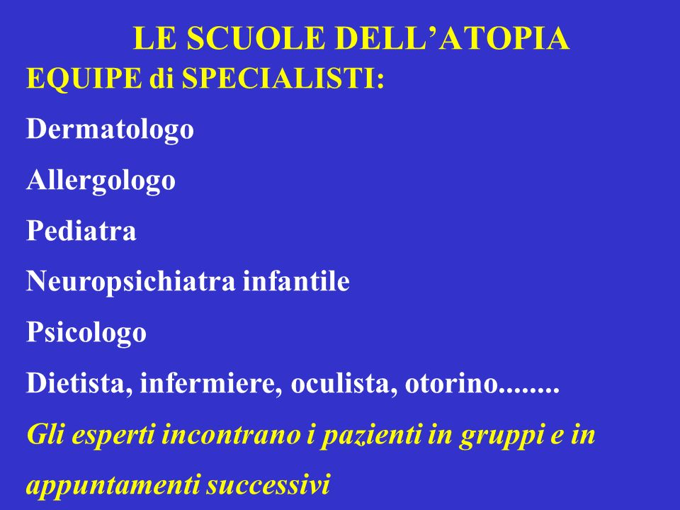 LE SCUOLE DELL'ATOPIA EQUIPE di SPECIALISTI: Dermatologo Allergologo