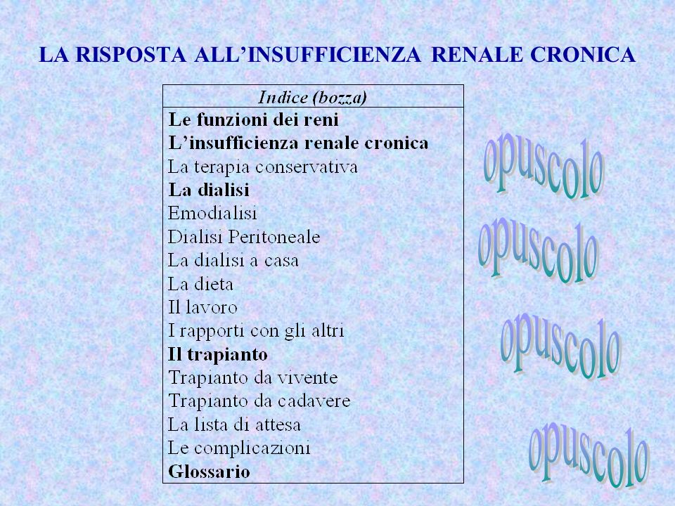 LA RISPOSTA ALL'INSUFFICIENZA RENALE CRONICA