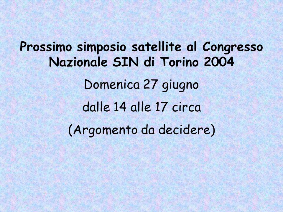 Prossimo simposio satellite al Congresso Nazionale SIN di Torino 2004