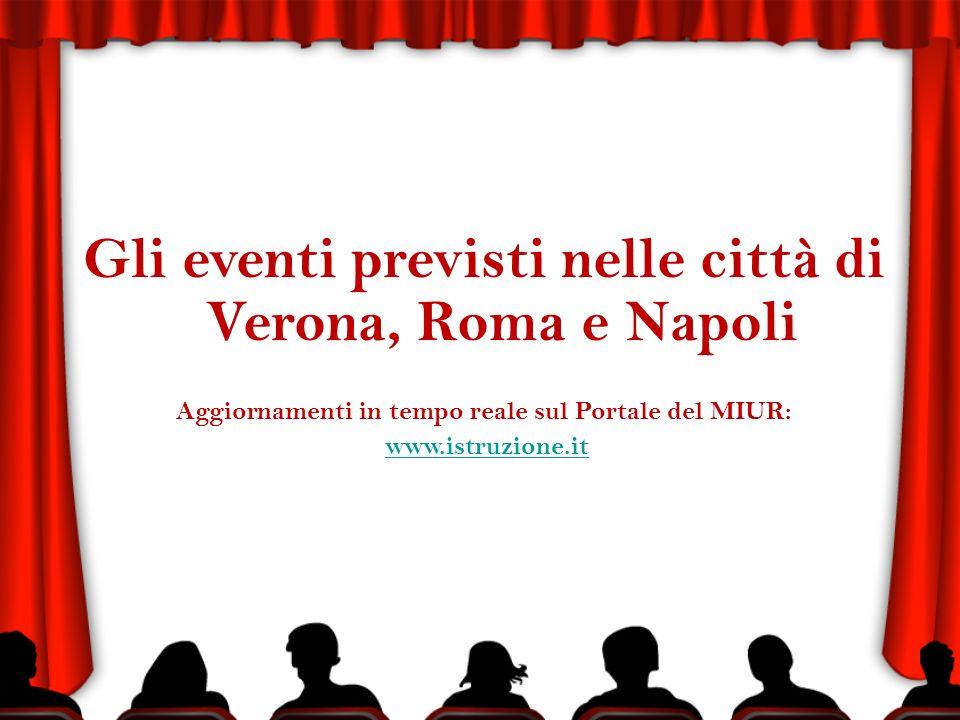 Gli eventi previsti nelle città di Verona, Roma e Napoli