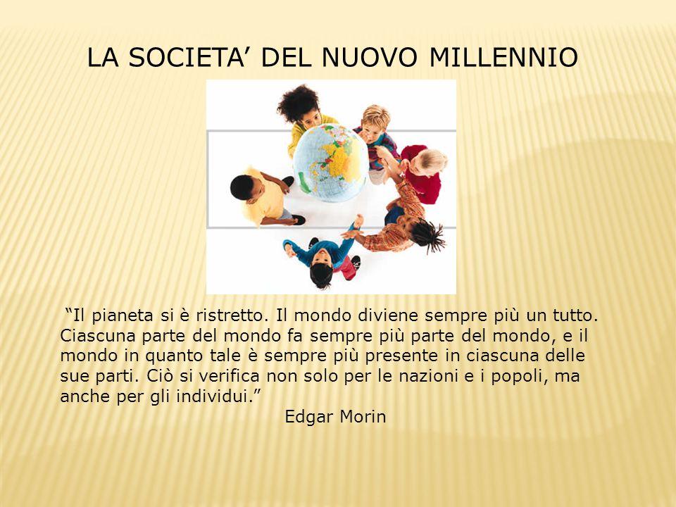 LA SOCIETA' DEL NUOVO MILLENNIO