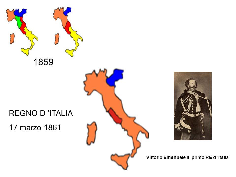 1859 REGNO D 'ITALIA 17 marzo 1861 Vittorio Emanuele lI primo RE d' Italia