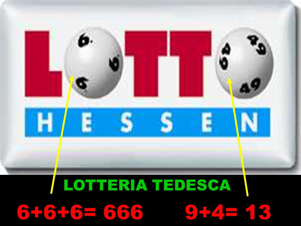 LOTTERIA TEDESCA 6+6+6= 666 9+4= 13