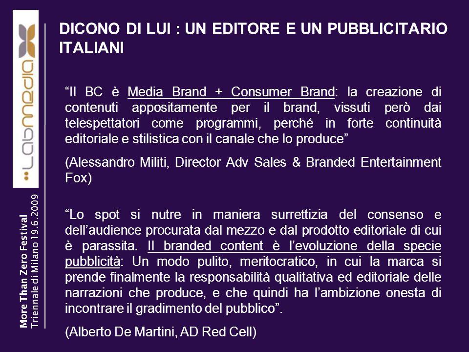 DICONO DI LUI : UN EDITORE E UN PUBBLICITARIO ITALIANI