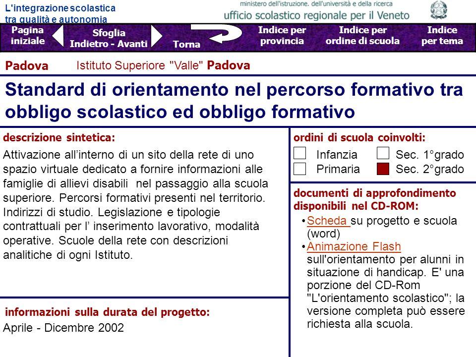 Padova Istituto Superiore Valle Padova. Standard di orientamento nel percorso formativo tra obbligo scolastico ed obbligo formativo.