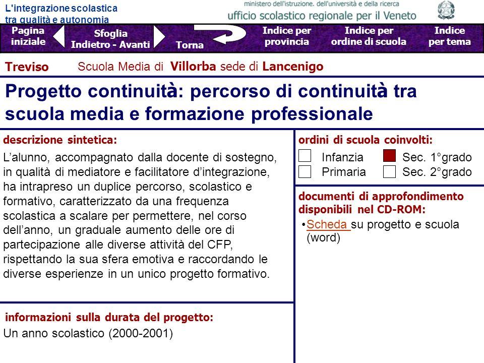 Treviso Scuola Media di Villorba sede di Lancenigo. Progetto continuità: percorso di continuità tra scuola media e formazione professionale.