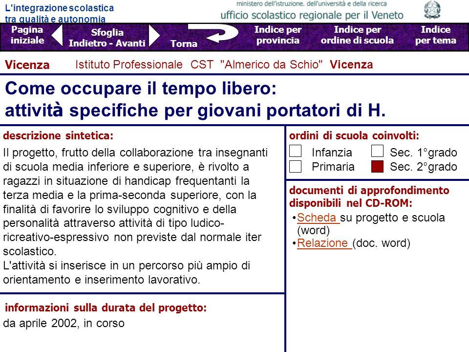 Vicenza Istituto Professionale CST Almerico da Schio Vicenza. Come occupare il tempo libero: attività specifiche per giovani portatori di H.