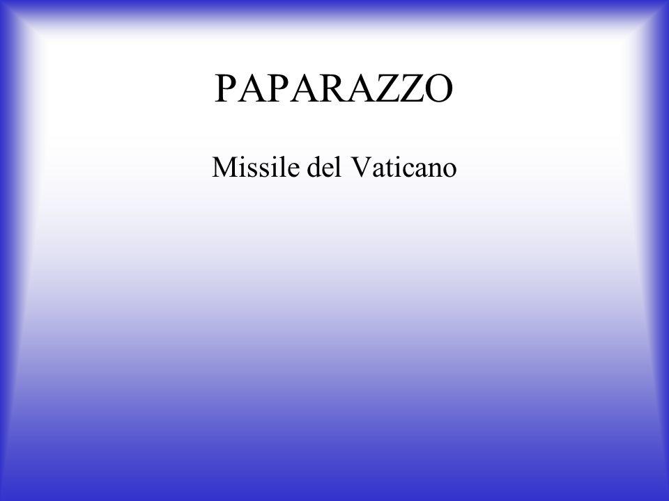 PAPARAZZO Missile del Vaticano