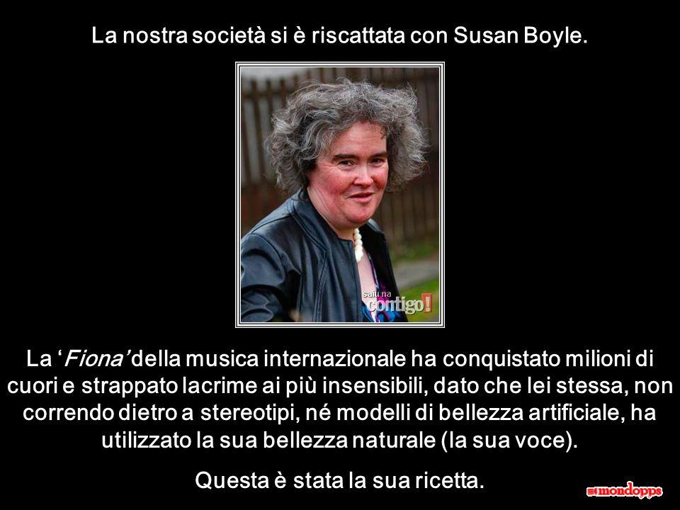 La nostra società si è riscattata con Susan Boyle.