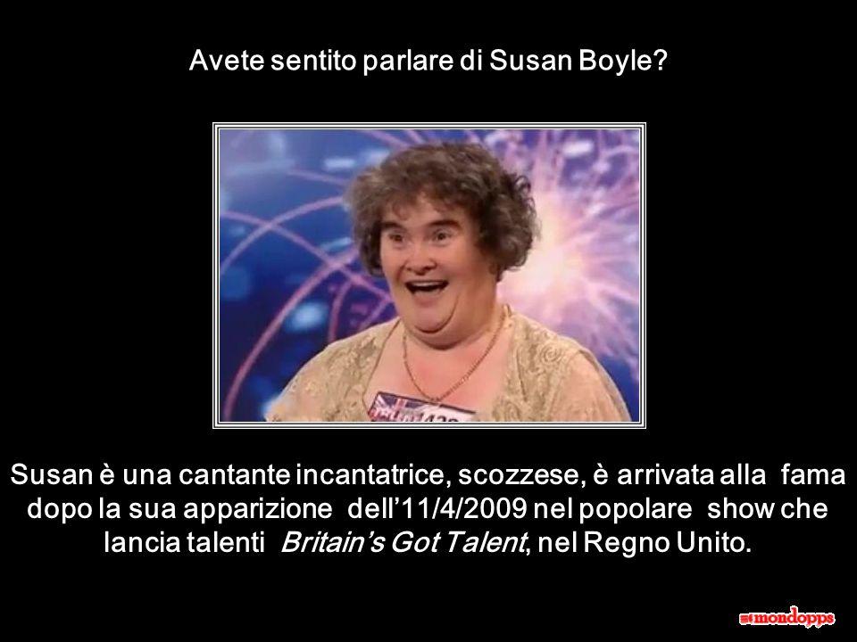 Avete sentito parlare di Susan Boyle