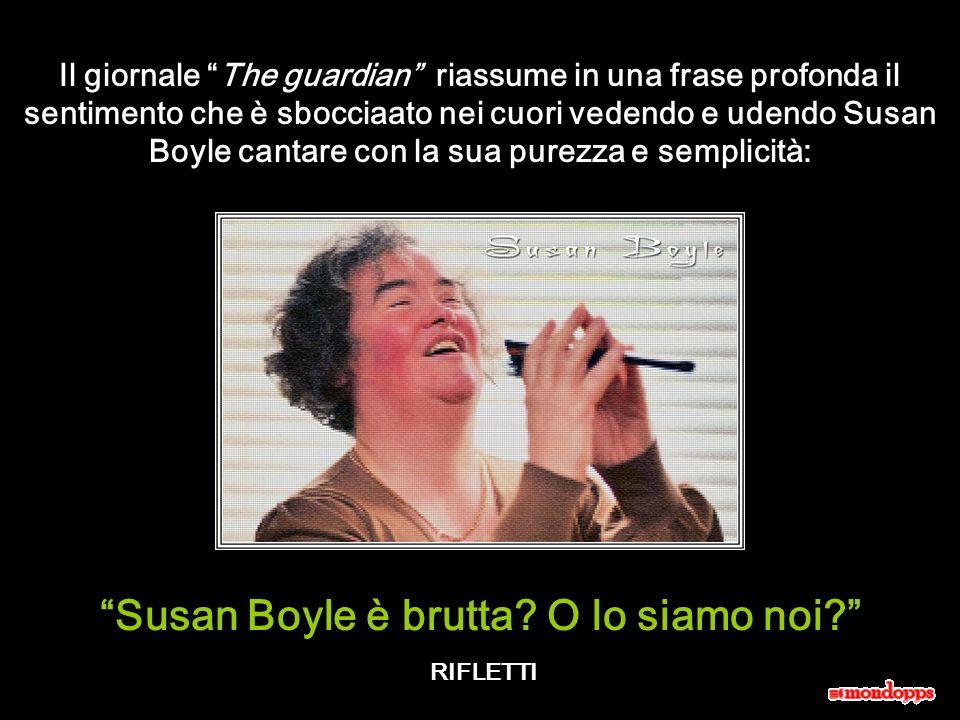 Susan Boyle è brutta O lo siamo noi