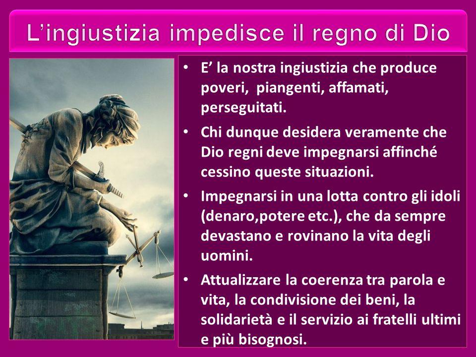L'ingiustizia impedisce il regno di Dio