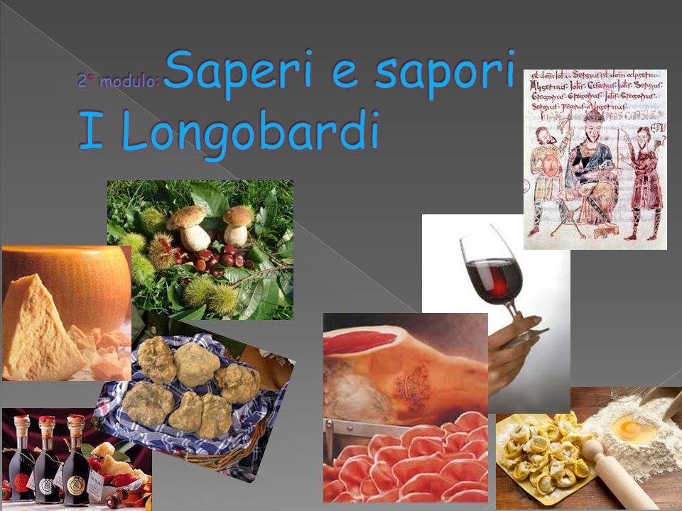 2° modulo:Saperi e sapori I Longobardi