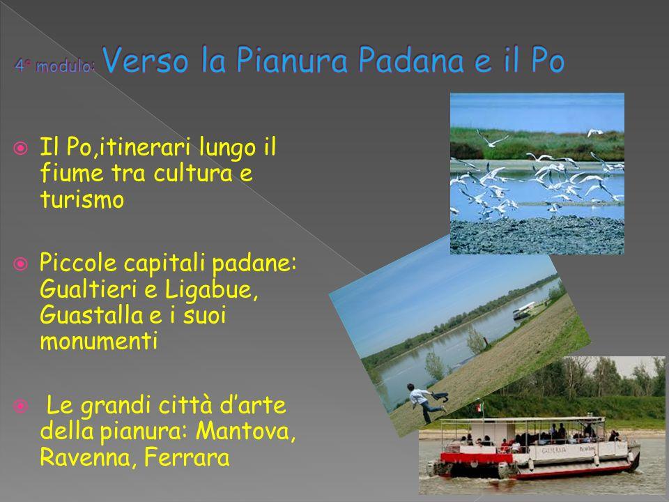 4° modulo: Verso la Pianura Padana e il Po