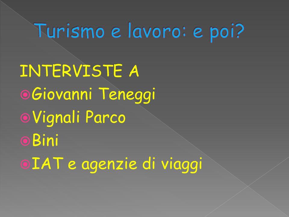 Turismo e lavoro: e poi INTERVISTE A Giovanni Teneggi Vignali Parco