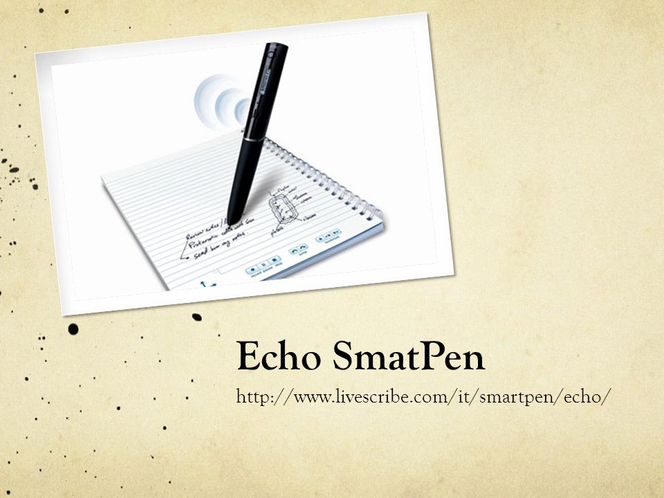 Echo SmatPen http://www.livescribe.com/it/smartpen/echo/