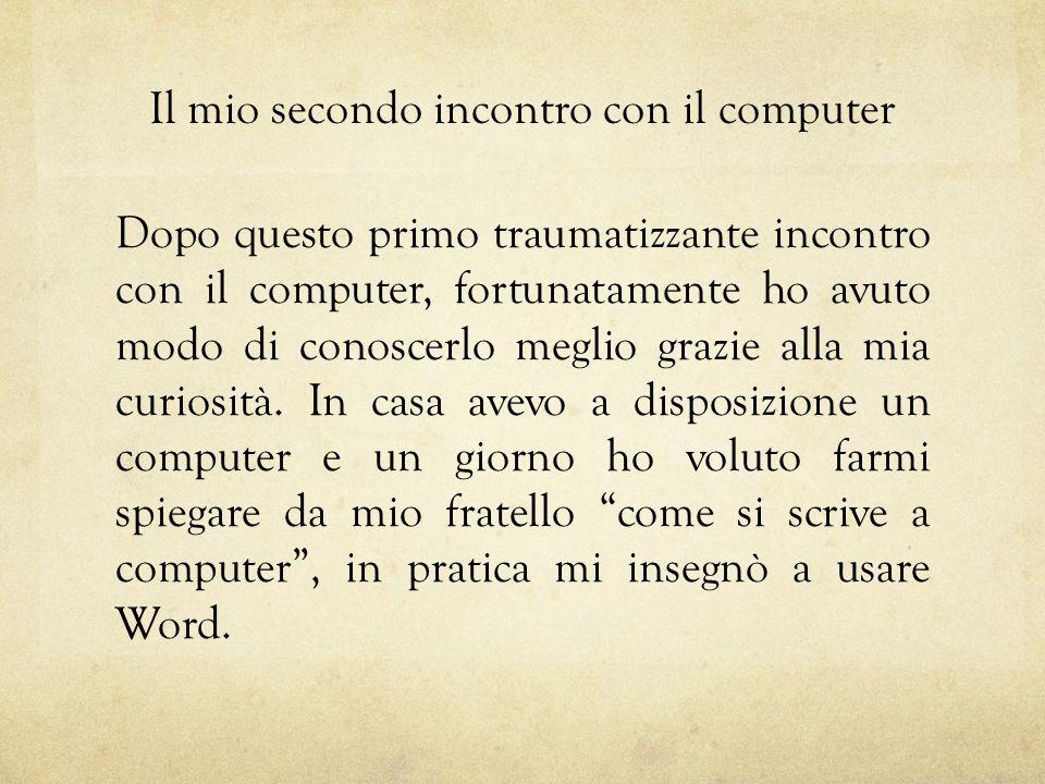 Il mio secondo incontro con il computer