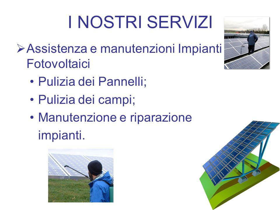 I NOSTRI SERVIZI Assistenza e manutenzioni Impianti Fotovoltaici