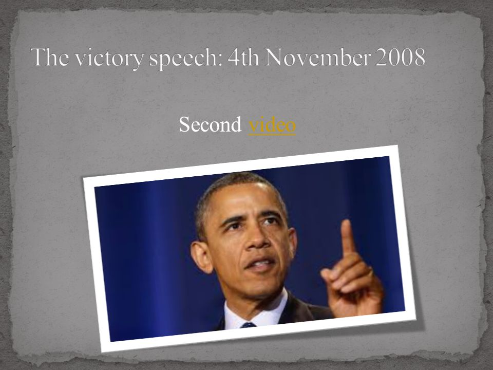 The victory speech: 4th November 2008