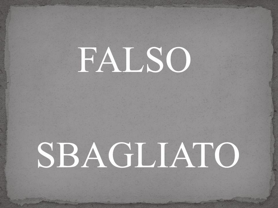 FALSO SBAGLIATO
