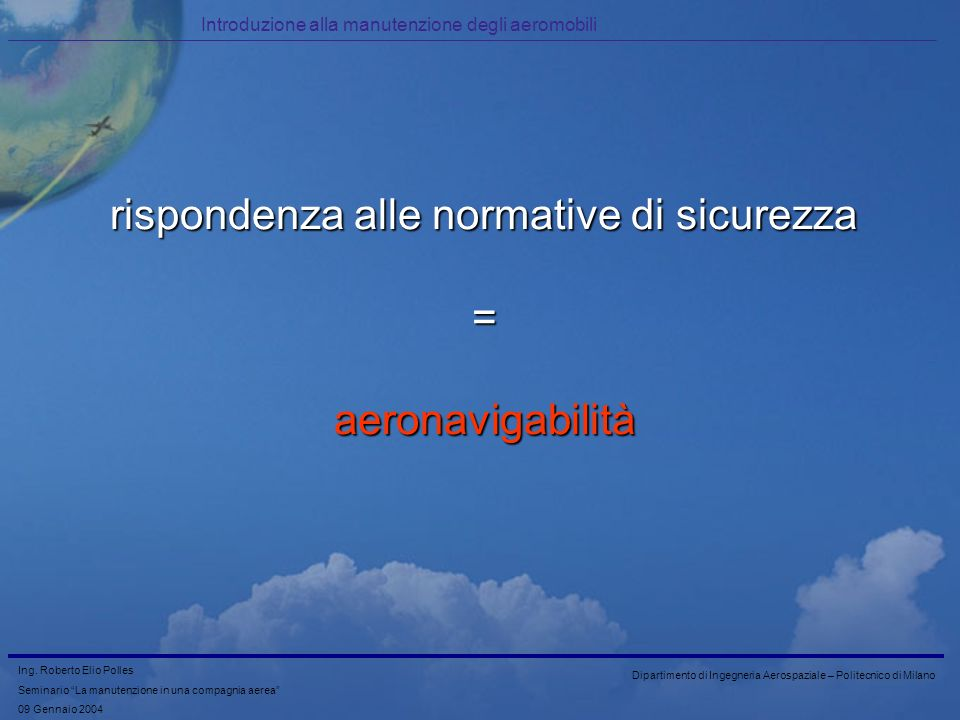 rispondenza alle normative di sicurezza = aeronavigabilità