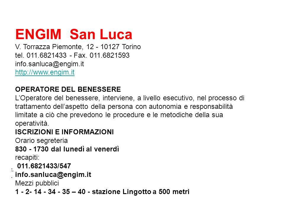ENGIM San Luca V. Torrazza Piemonte, 12 - 10127 Torino