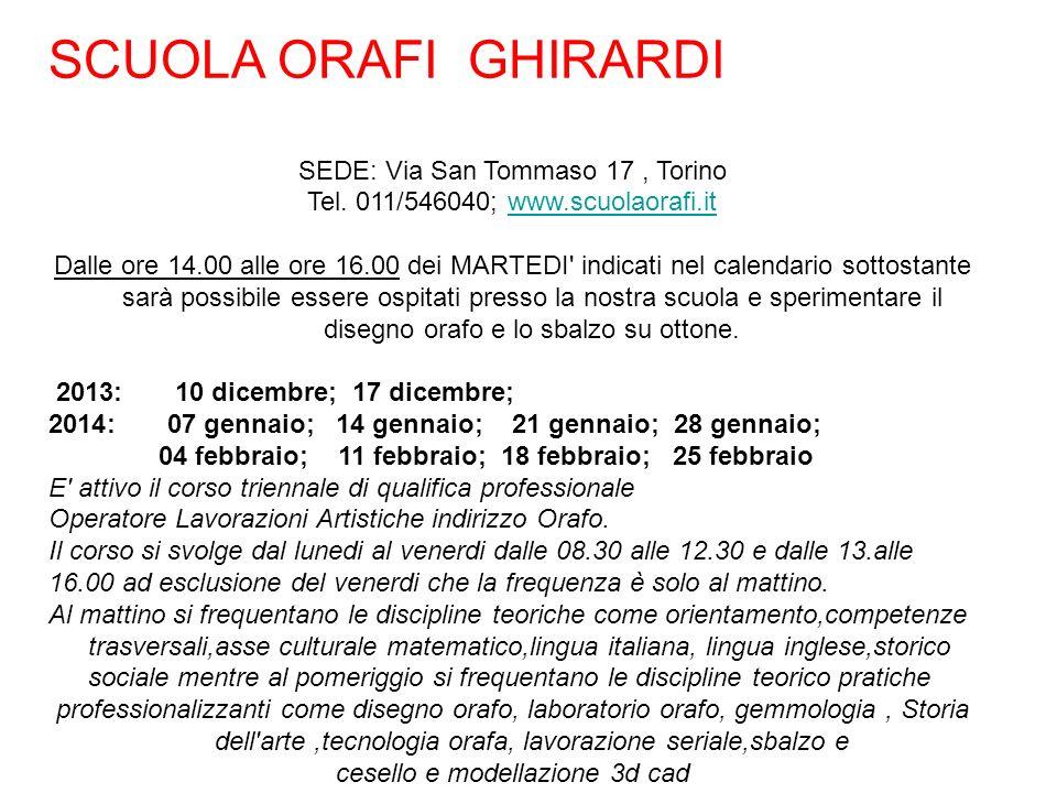 SCUOLA ORAFI GHIRARDI SEDE: Via San Tommaso 17 , Torino
