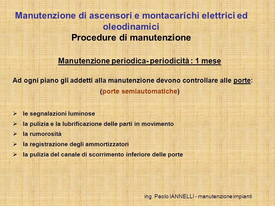 Manutenzione periodica- periodicità : 1 mese (porte semiautomatiche)
